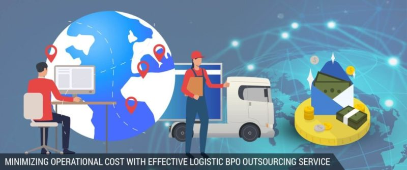 Minimizing Cost With Effective Outsourcing Logistic BPO Services