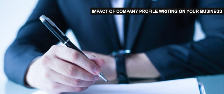 Impact Of Company Profile Writing Service On Your Business