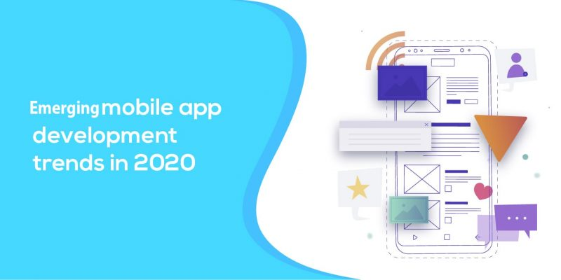 Emerging Mobile App Development Trends In 2020