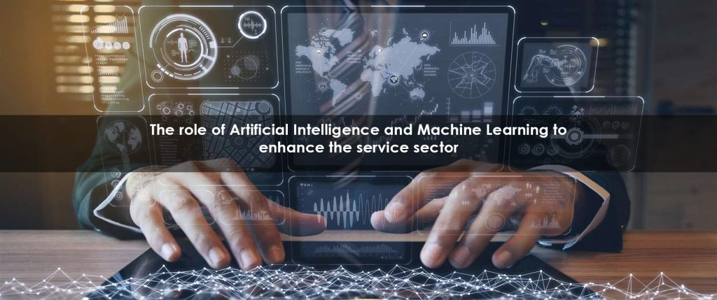 Artificial Intelligence and Machine Learning in the service sector
