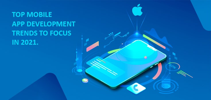 Mobile App Development Trends To Focus