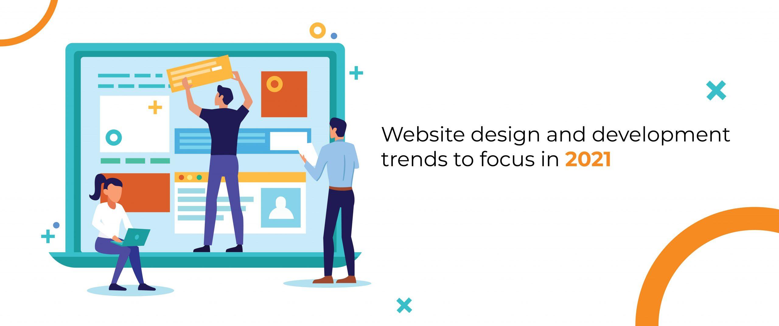 Website design and development trends 2021
